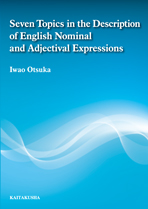 Seven Topics in the Description of English Nominal and Adjectival Expressions